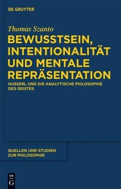 Bewusstsein, Intentionalität und mentale Repräsentation (eBook, PDF) - Szanto, Thomas