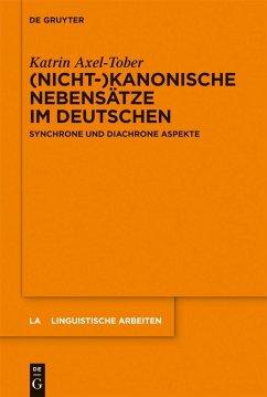 (Nicht-)kanonische Nebensätze im Deutschen (eBook, PDF) - Axel-Tober, Katrin