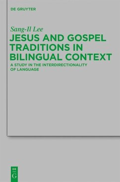 Jesus and Gospel Traditions in Bilingual Context (eBook, PDF) - Lee, Sang-Il