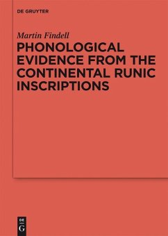 Phonological Evidence from the Continental Runic Inscriptions (eBook, PDF) - Findell, Martin