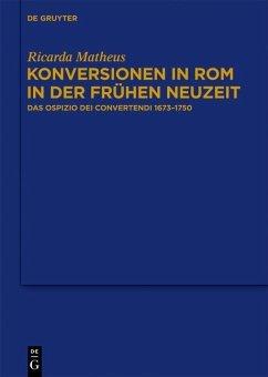 Konversionen in Rom in der Frühen Neuzeit (eBook, PDF) - Matheus, Ricarda