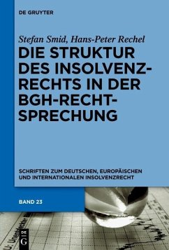 Die Struktur des Insolvenzrechts in der BGH-Rechtsprechung (eBook, PDF) - Smid, Stefan; Rechel, Hans-Peter