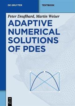 Adaptive Numerical Solution of PDEs (eBook, PDF) - Deuflhard, Peter; Weiser, Martin