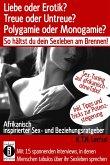 Liebe oder Erotik? Treue oder Untreue? Polygamie oder Monogamie? So hältst du dein Sexleben am Brennen! (eBook, ePUB)