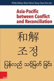 Asia-Pacific between Conflict and Reconciliation (eBook, PDF)