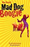 Mad Dog Boogie (eBook, ePUB)