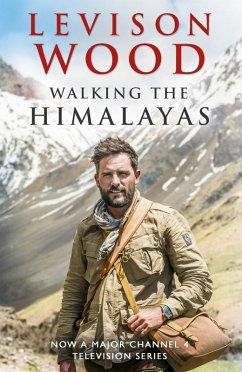 Walking the Himalayas (eBook, ePUB) - Wood, Levison
