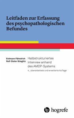 Leitfaden zur Erfassung des psychopathologischen Befundes (eBook, PDF) - Stieglitz, Rolf-Dieter; Fähndrich, Erdmann
