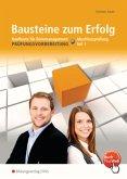 Bausteine zum Erfolg 1. Kaufleute für Büromanagement - Gestreckte Abschlussprüfung. Arbeitsheft