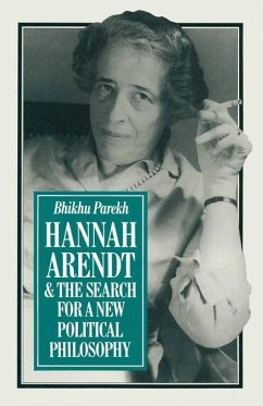 Hannah Arendt and the Search for a New Political Philosophy - Parekh, B. C.