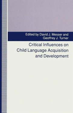Critical Influences on Child Language Acquisition and Development - Messer, David J.; Turner, Geoffrey J.