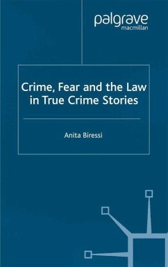 Crime, Fear and the Law in True Crime Stories - Biressi, Anita