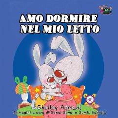 Amo dormire nel mio letto: I Love to Sleep in My Own Bed (Italian Edition) - Admont, Shelley; Books, Kidkiddos