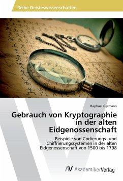 Gebrauch von Kryptographie in der alten Eidgenossenschaft