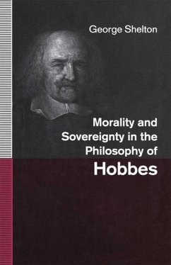 Morality and Sovereignty in the Philosophy of Hobbes - Shelton, George