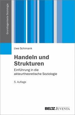 Handeln und Strukturen - Schimank, Uwe