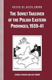 The Soviet Takeover of the Polish Eastern Provinces, 1939-41