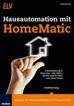 Hausautomation mit HomeMatic - Jung, Hartmut