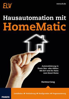 hausautomation mit homematic von hartmut jung fachbuch. Black Bedroom Furniture Sets. Home Design Ideas