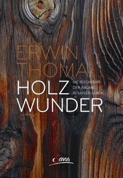 Holzwunder (eBook, ePUB) - Thoma, Erwin