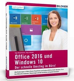 Office 2016 und Windows 10 - Baumeister, Inge; Schmid, Anja