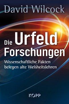 Die Urfeld-Forschungen - Wilcock, David