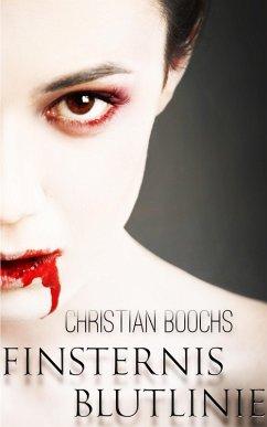 Finsternis - Blutlinie (eBook, ePUB) - Boochs, Christian