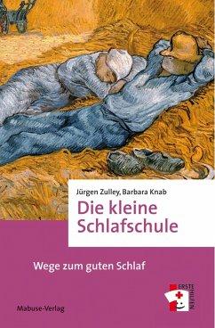 Die kleine Schlafschule (eBook, PDF) - Zulley, Jürgen; Knab, Barbara