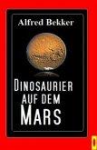 Dinosaurier auf dem Mars (eBook, ePUB)