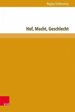 Hof, Macht, Geschlecht (eBook, PDF) - Schleuning, Regina