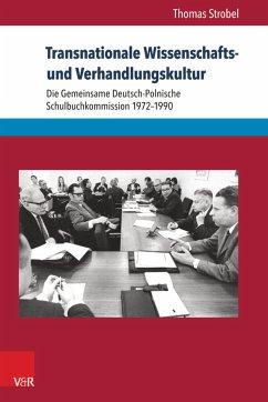 Transnationale Wissenschafts- und Verhandlungskultur (eBook, PDF) - Strobel, Thomas