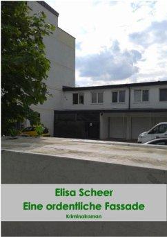 Eine ordentliche Fassade (eBook, ePUB) - Scheer, Elisa