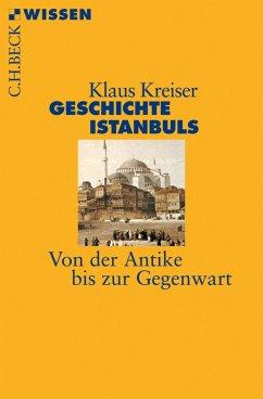 Geschichte Istanbuls (eBook, ePUB) - Kreiser, Klaus