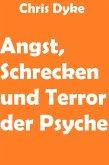 Angst, Schrecken und Terror der Psyche (eBook, ePUB)