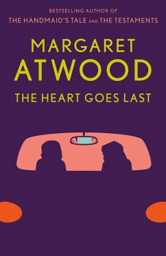 The Heart Goes Last - Atwood, Margaret