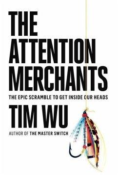 The Attention Merchants - Wu, Tim