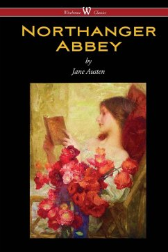 Northanger Abbey (Wisehouse Classics Edition)