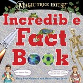 Magic Tree House Incredible Fact Book: Our Favorite Facts about Animals, Nature, History, and More Cool Stuff!