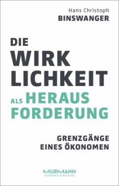 Die Wirklichkeit als Herausforderung - Binswanger, Hans Chr.
