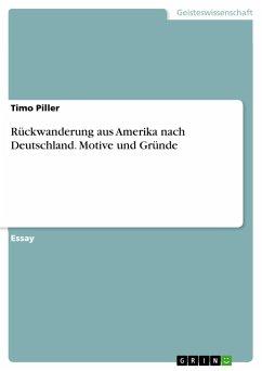 Rückwanderung aus Amerika nach Deutschland. Motive und Gründe