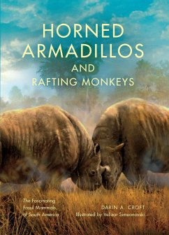 Horned Armadillos and Rafting Monkeys: The Fasc...