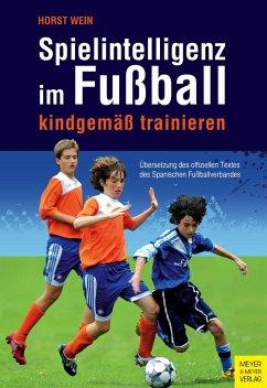 Spielintelligenz im Fußball - Wein, Horst