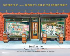 Footnotes from the World's Greatest Bookstores: True Tales and Lost Moments from Book Buyers, Booksellers, and Book Lovers - Eckstein, Bob