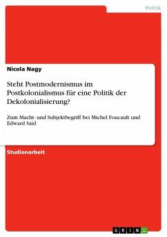 Steht Postmodernismus im Postkolonialismus für eine Politik der Dekolonialisierung?