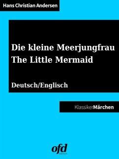 Die kleine Meerjungfrau - The Little Mermaid (eBook, ePUB)