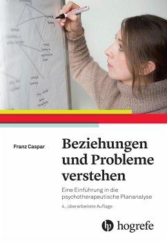 Beziehungen und Probleme verstehen - Caspar, Franz