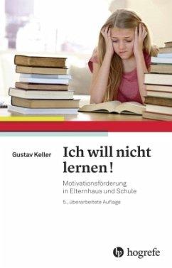 Ich will nicht lernen! - Keller, Gustav