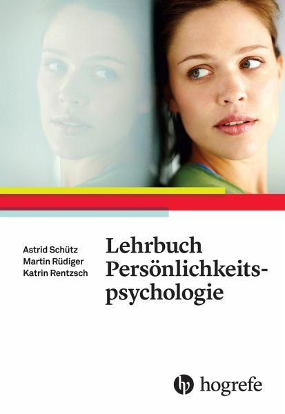 Lehrbuch Persönlichkeitspsychologie - Schütz, Astrid; <b>Rüdiger, Martin</b>; ... - 44470134z