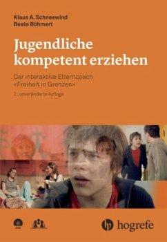 Jugendliche kompetent erziehen - Schneewind, Klaus A.; Böhmert, Beate