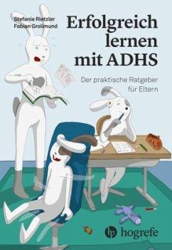 Erfolgreich lernen mit ADHS - Rietzler, Stefanie; Grolimund, Fabian